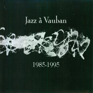 Jazz à Vauban 1985-1995
