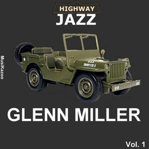 Highway Jazz Glenn Miller (Vol. 1)