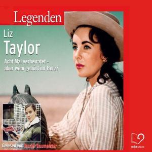 Legenden - Das Leben von Liz Taylor (gelesen von Muriel Baumeister)