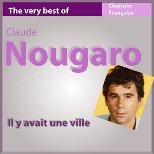 The Very Best of Nougaro: Il y avait une ville (Les incontournables de la chanson française)