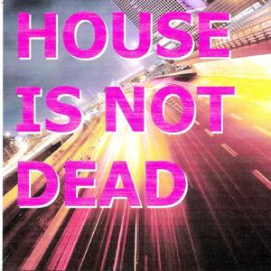 House is not dead