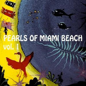 Pearls of Miami Beach vol. 1