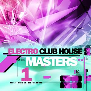 Electro Club House Master Vol. 1
