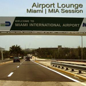 Airport Lounge Miami | MIA Session
