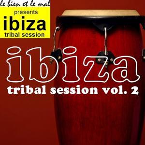 Ibiza Tribal Session Vol. 2