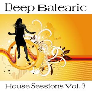 Deep Balearic House Sessions Vol. 3
