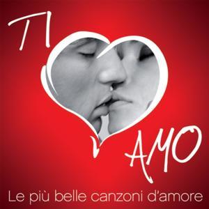 Ti amo (Le più belle canzoni d'amore)