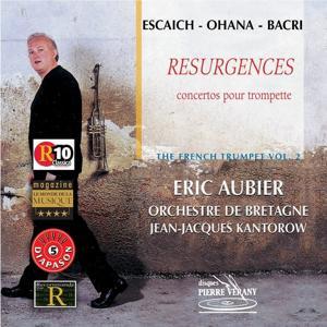 Escaich  Ohana  Bacri : Résurgences - Concertos pour trompette vol. 2