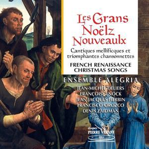 Les Grans Noelz Nouveaulx : Cantiques mellificques et triomphantes chansonnettes