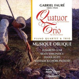 Fauré : Quatuor en ut mineur, Op. 15 - Trio en ré mineur, Op. 120