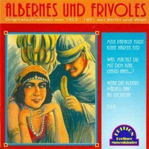 Albernes und Frivoless (1923-1931)