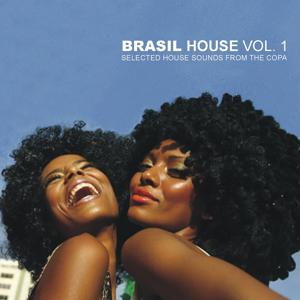 Brasil House Vol.1 - Selected House Sounds From The Copa