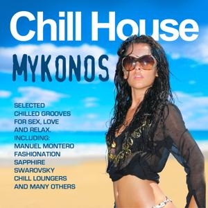 Chill House Mykonos (Selected Chilled Grooves for Love, Sex, Fun and Relax)