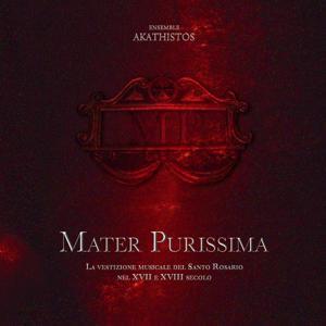 Mater purissima (Un sentiero musicale nel XVII e XVIII secolo sulle tracce del Rosario)