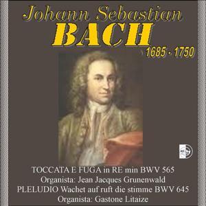 Johann Sebastian Bach : Toccata e fuga in Re minore, BWV 565 / Preludio - Wachet auf ruft uns die Stimme, BWV 645 (1685-1750)