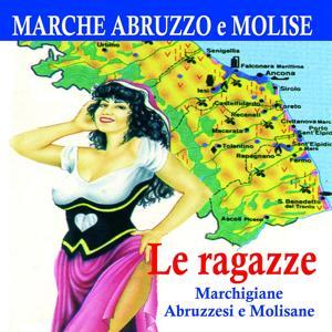 Le Ragazze Marchigiane Abruzzesi E Molisane