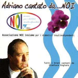 Adriano Cantato Da...Noi