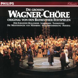 Die grossen Wagner Chöre - Original von den Bayreuther Festspielen