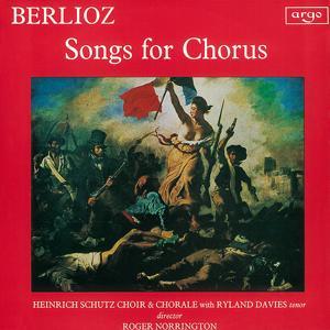 Berlioz: Songs for Chorus
