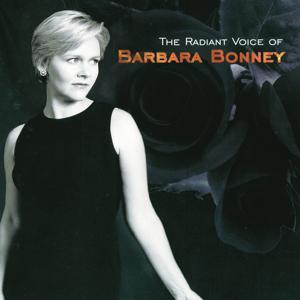 Barbara Bonney - The Radiant Voice of Barbara Bonney