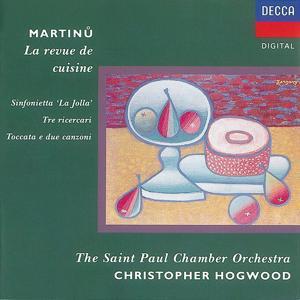 Martinu: Sinfonietta 'La Jolla'/La revue de cuisine, etc.