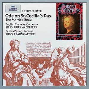 Purcell: Ode on St. Cecilia's Day; The Married Beau