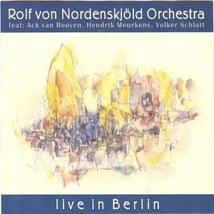 Rolf von Nordenskjöld Orchestra Live In Berlin