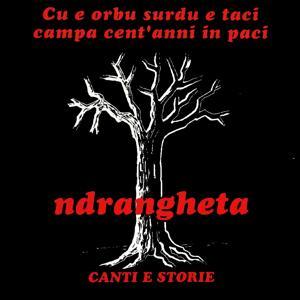 Ndrangheta canti e storie
