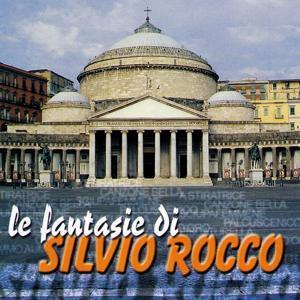 Le Fantasie Di Silvio Rocco
