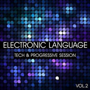 Electronic Language - Tech and Progressive Session, Vol. 2
