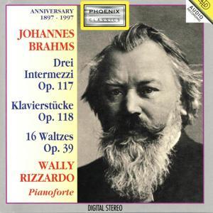 Johannes Brahms : Drei intermezzi, Op. 117 / Klavierstücke, Op. 118 / 16 waltzes, Op. 39