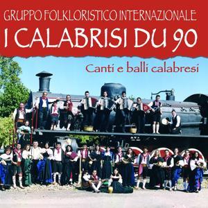 I Calabrisi Du 90. Canti E Balli Calabresi Vol, 1