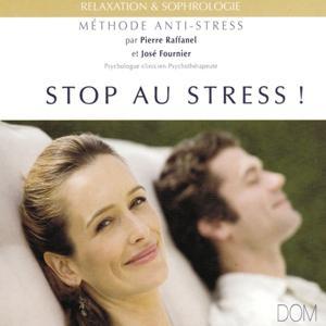 Stop au stress ! : Méthode anti-stress