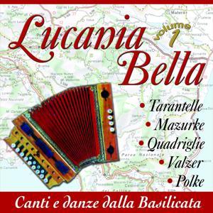 Lucania Bella: Canti E Danze Della Basilicata Vol. 1