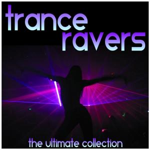 Trance Ravers (The Ultimate Collection)