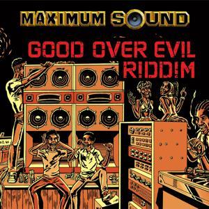 Good Over Evil Riddim