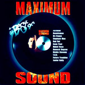 The Best of Maximum Sound, Vol 1