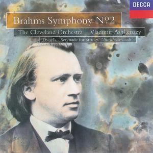Brahms: Symphony No.2/Dvorák: Serenade for Strings