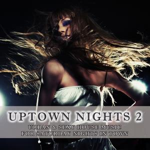 Uptown Nights Vol. 2 - Urban & Sexy House Music (including DJ-Mix)
