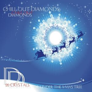 Chill Out Diamonds - 20 Crystals For Under The Christmas Tree