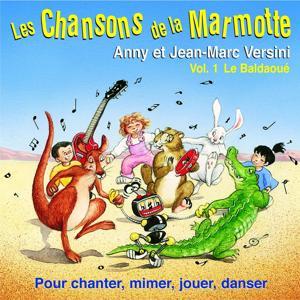 Les chansons de la marmotte, vol. 1 : Le baldaoué (Pour chanter, mimer, jouer et danser)