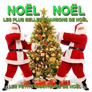 Noël Noël : Les plus belles chansons de Noël