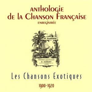 Anthologie de la chanson française - chansons exotiques (1900-1920)