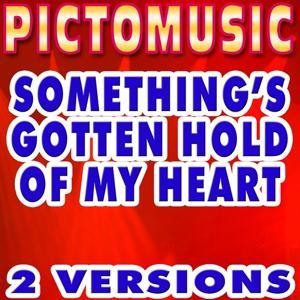 Something's Gotten Hold of My Heart (Originally Performed By Gene Pitney)
