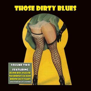 Those Dirty Blues, Vol. 1 (Digitally Remastered)