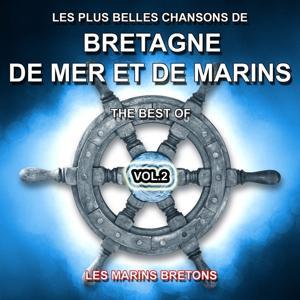 Les plus belles chansons de Bretagne, de mer et de marins - The Best Of (Vol. 2)