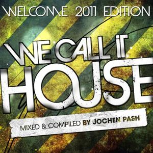 We Call It House, Welcome 2011 Edition
