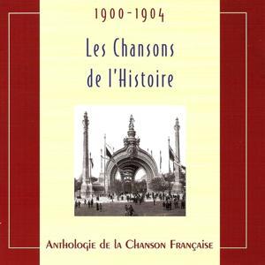 Les chansons de l'Histoire 1900-1904