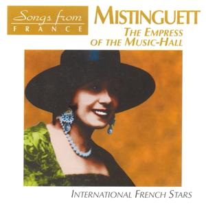 Songs from France: Mistinguett the Empress of the Music Hall (International French Stars)