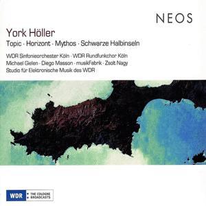 York Höller : Topic - Horizont - Mythos - Schwarze Halbinseln